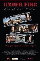 Image of Under Fire: Journalists in Combat