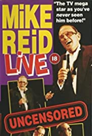 Mike Reid: Live - Uncensored Poster