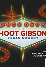 Hoot Gibson: Vegas Cowboy