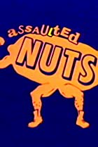 Image of Assaulted Nuts