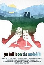 Go Tell It on the Molehill