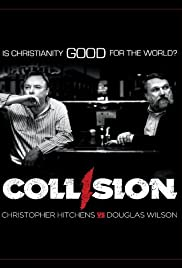 Collision: Christopher Hitchens vs. Douglas Wilson (2009) Poster - Movie Forum, Cast, Reviews