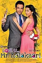 Image of Love U... Mr. Kalakaar!