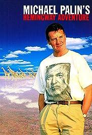 Michael Palin's Hemingway Adventure Poster - TV Show Forum, Cast, Reviews