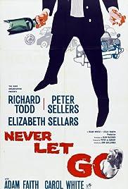 Never Let Go(1960) Poster - Movie Forum, Cast, Reviews