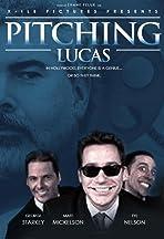 Pitching Lucas