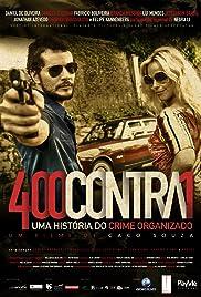 400 Contra 1: Uma História do Crime Organizado(2010) Poster - Movie Forum, Cast, Reviews