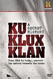The Ku Klux Klan: A Secret History(1998) Poster - Movie Forum, Cast, Reviews
