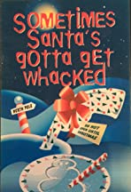 Sometimes Santa's Gotta Get Whacked