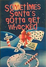 Sometimes Santa's Gotta Get Whacked Poster