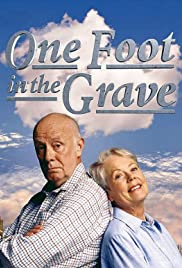One Foot in the Grave Poster - TV Show Forum, Cast, Reviews