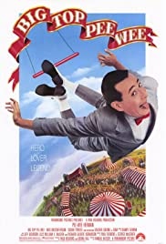 Big Top Pee-wee (1988) Poster - Movie Forum, Cast, Reviews