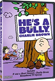 He's a Bully, Charlie Brown (2006) Poster - TV Show Forum, Cast, Reviews
