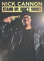 Nick Cannon Stand Up Don t Shoot(2017)