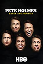 Image of Pete Holmes: Faces and Sounds