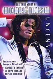 Moonwalking: The True Story of Michael Jackson - Uncensored Poster