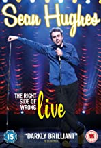 Sean Hughes: The Right Side of Wrong - Live