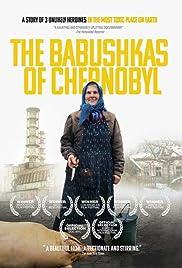 The Babushkas of Chernobyl(2015) Poster - Movie Forum, Cast, Reviews