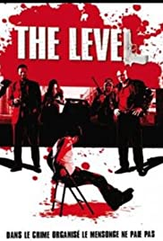The Level (2008) Poster - Movie Forum, Cast, Reviews
