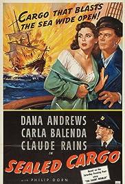 Sealed Cargo(1951) Poster - Movie Forum, Cast, Reviews