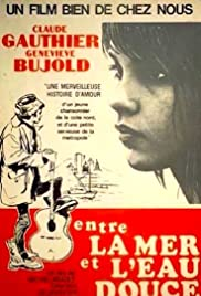 Entre la mer et l'eau douce (1967) Poster - Movie Forum, Cast, Reviews