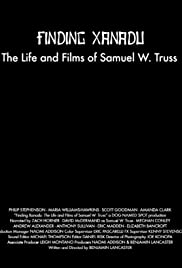 Finding Xanadu: The Life and Films of Samuel W. Truss Poster