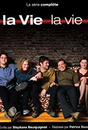 La vie, la vie Poster - TV Show Forum, Cast, Reviews