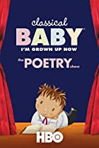 Image of Classical Baby (I'm Grown Up Now): The Poetry Show