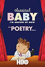 Classical Baby (I'm Grown Up Now): The Poetry Show Poster