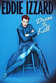 Eddie Izzard: Dress to Kill (1999) Poster - Movie Forum, Cast, Reviews