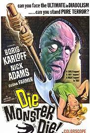 Die, Monster, Die!(1965) Poster - Movie Forum, Cast, Reviews