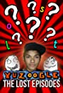 Yuzoogle: The Lost Episodes