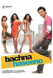 Nonton Film Bachna Ae Haseeno (2008)