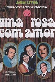 Uma Rosa Com Amor Poster