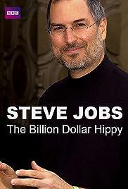 Steve Jobs: Billion Dollar Hippy(2011) Poster - Movie Forum, Cast, Reviews