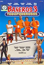 Bañeros III, todopoderosos (2006) Poster - Movie Forum, Cast, Reviews