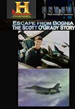 Escape! Escape from Bosnia: The Scott O'Grady Story