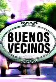 Buenos vecinos Poster
