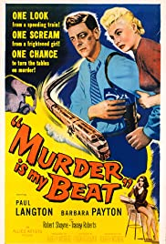 Murder Is My Beat (1955) Poster - Movie Forum, Cast, Reviews
