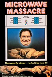 Microwave Massacre (1983) Poster - Movie Forum, Cast, Reviews