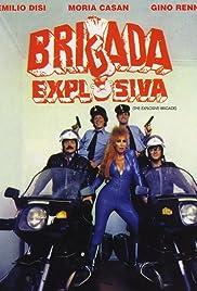 Brigada explosiva(1986) Poster - Movie Forum, Cast, Reviews