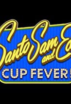 Primary image for Santo, Sam and Ed's Cup Fever!