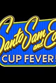 Santo, Sam and Ed's Cup Fever! Poster