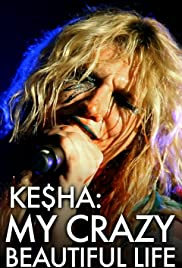 Ke$ha: My Crazy Beautiful Life Poster