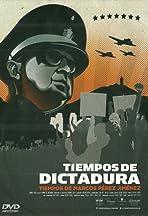 Tiempos de Dictadura Tiempos de Marcos Pérez Jiménez
