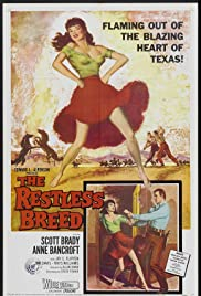 The Restless Breed (1957) Poster - Movie Forum, Cast, Reviews