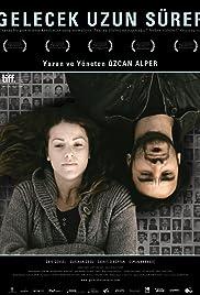 Gelecek Uzun Sürer(2011) Poster - Movie Forum, Cast, Reviews