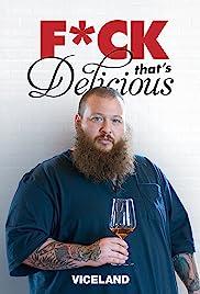 Fuck, That's Delicious Poster - TV Show Forum, Cast, Reviews