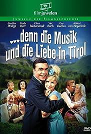 ...denn die Musik und die Liebe in Tirol Poster