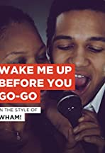 Wham!: Wake Me Up Before You Go-Go